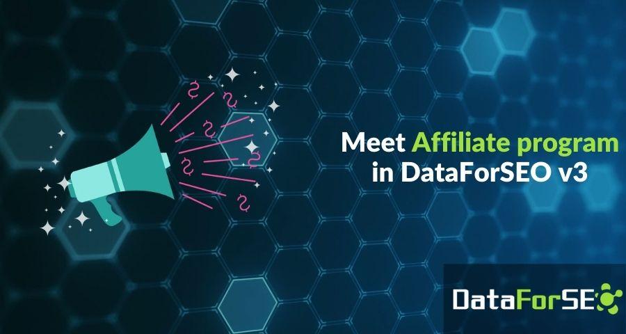 Meet Affiliate program in DataForSEO v3 💸