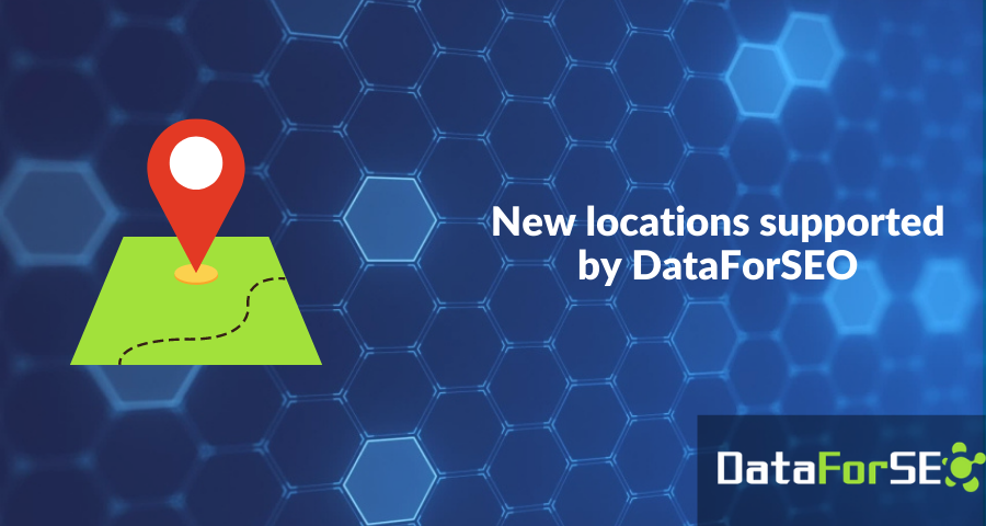 New Locations supported by DataForSEO API