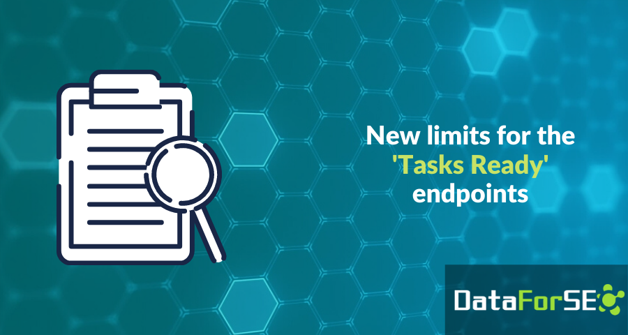 New limits for the 'Tasks Ready' endpoints