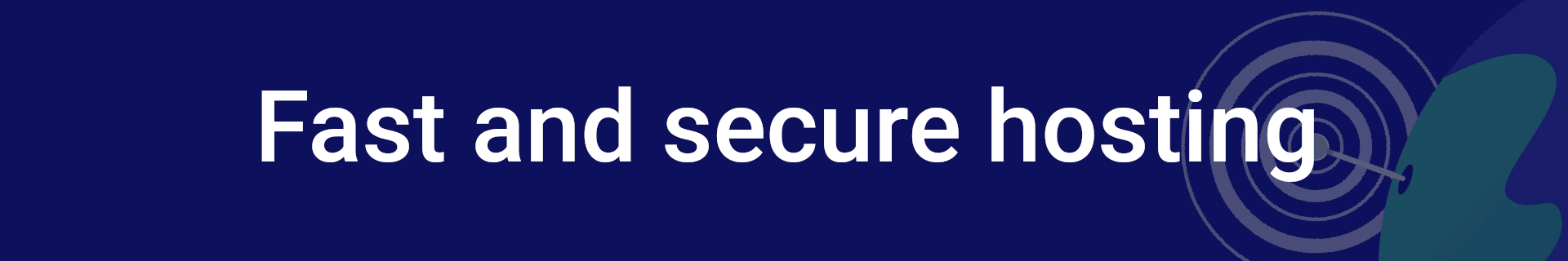 Fast and secure hosting