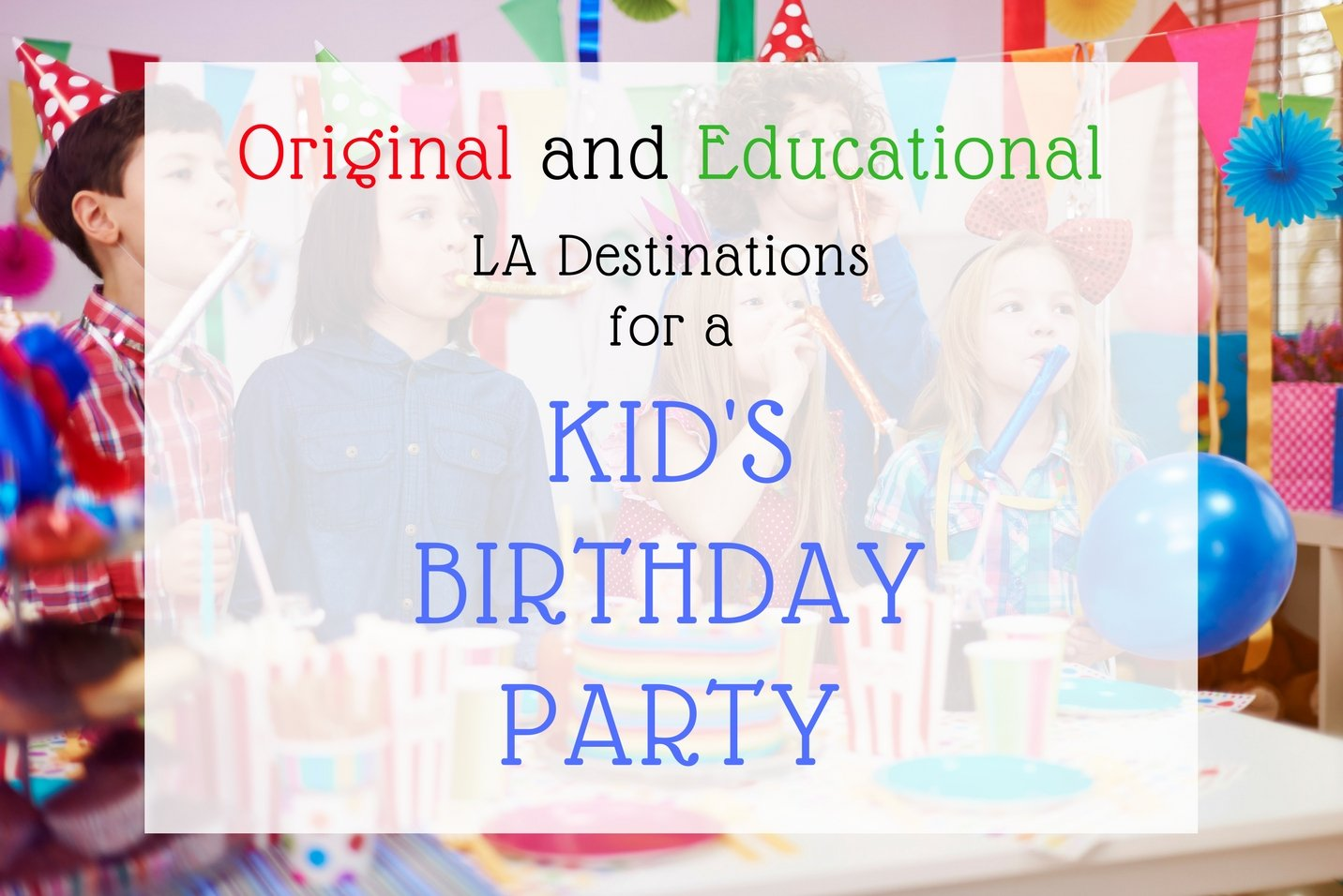 LA kids birthday destinations perfect for party planning