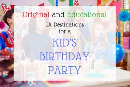 The Los Angeles Public Library (and 6 other Educational LA Destinations for a Kid's Birthday Party)