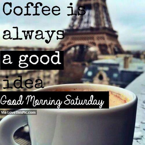 Saturday coffee is always a good idea #saturdayCoffee