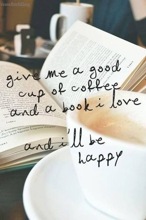 #bookQuote happiness = book + coffee