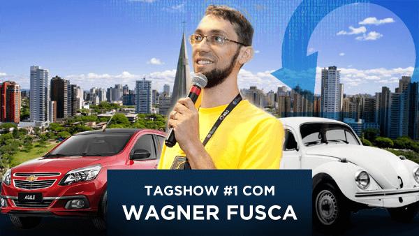 Tagshow com Wagner Fusca: Agile