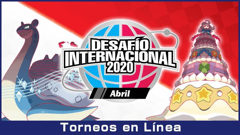 Nuevo Desafío Internacional 2020 para el mes de Abril en Pokémon Espada y Escudo
