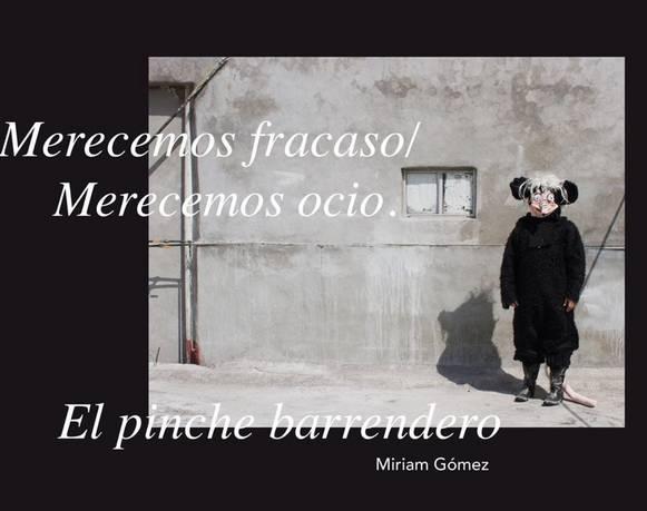 """Miriam Gómez alias """"El pinche barrendero"""""""