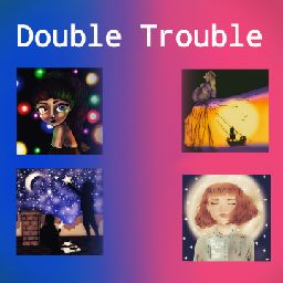 ⭐ Double Trouble ⭐