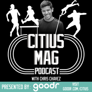 CITIUS MAG Podcast with Chris Chavez
