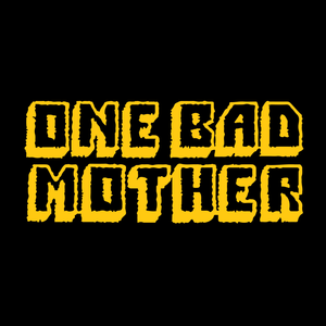 One Bad Mother