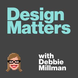 Design Matters with Debbie Millman