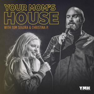 Your Mom's House with Christina P. and Tom Segura