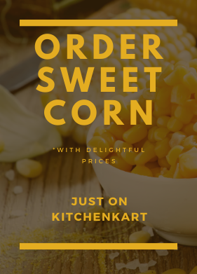 order sweet corn from kitchenkart in chhatarpur