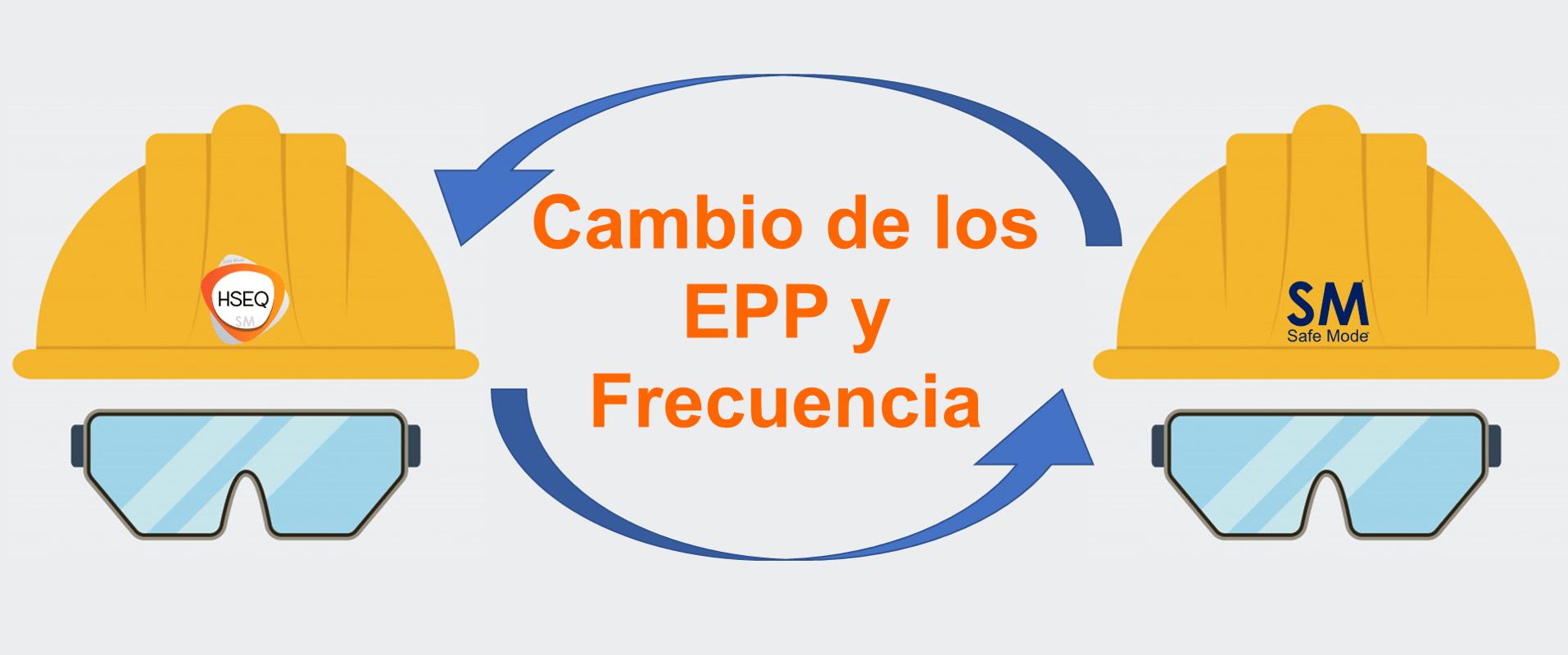 Cambio de EPP y frecuencia
