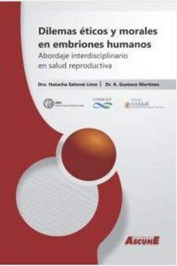 Dilemas éticos y morales en embriones humanos: abordaje interdisciplinario en salud reproductiva