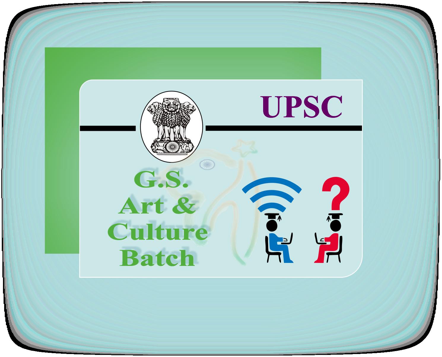UPSC GS- Art & Culture Batch