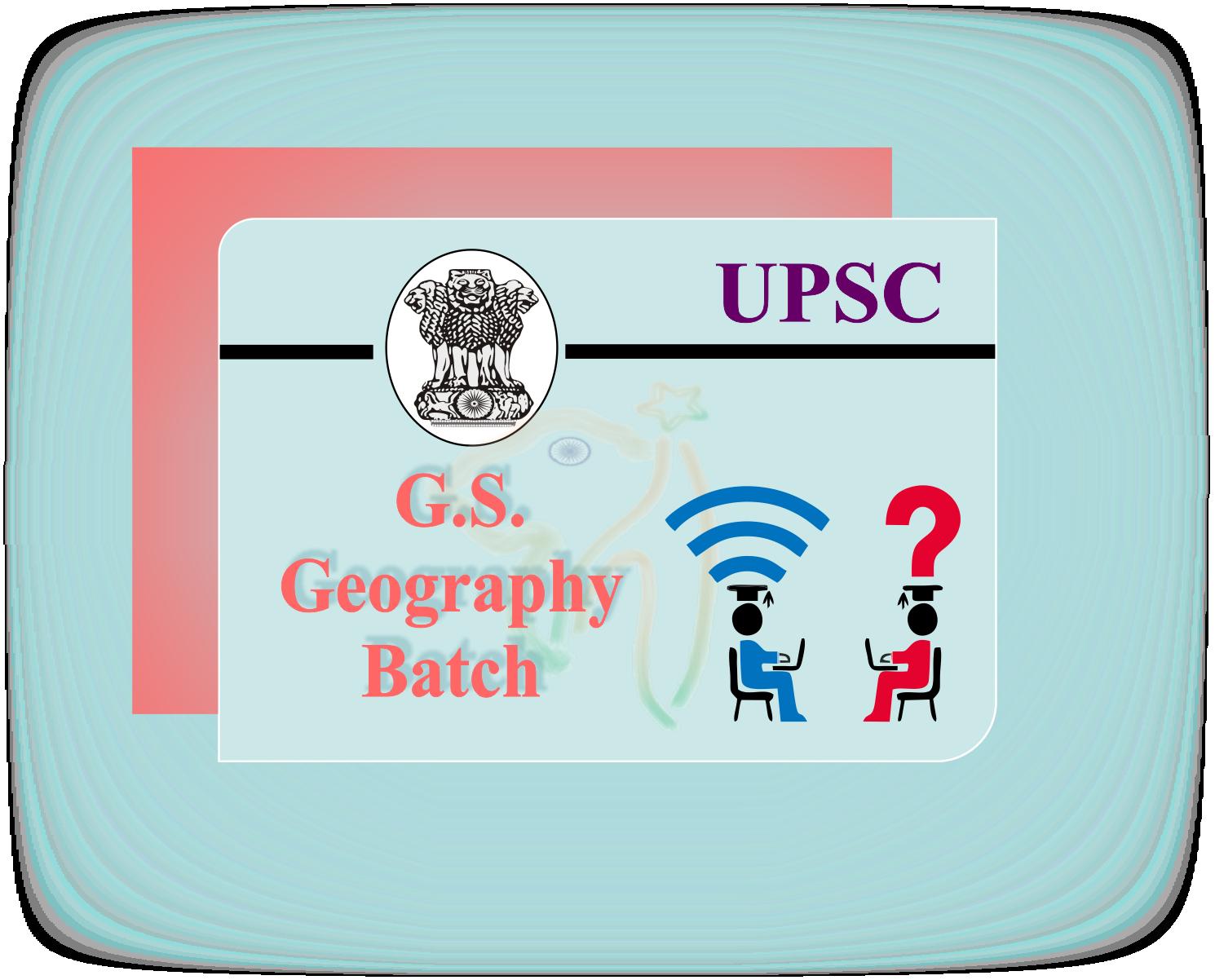UPSC GS- Geography Batch