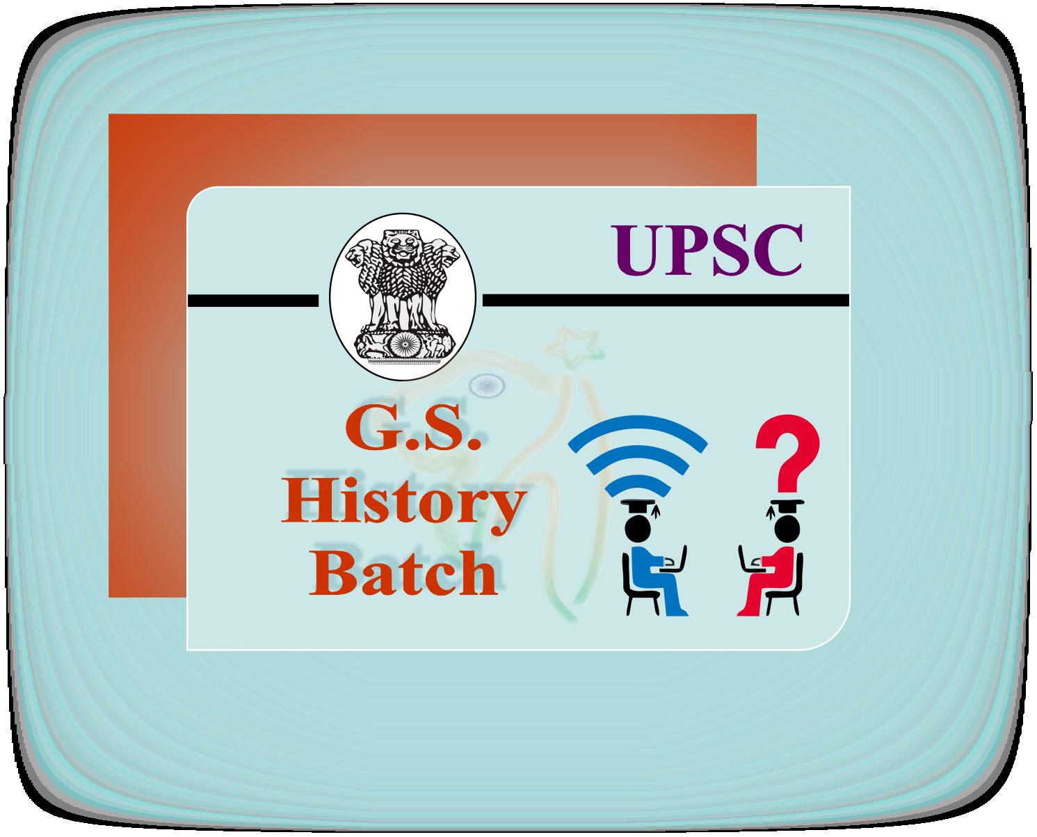 UPSC GS- History Batch