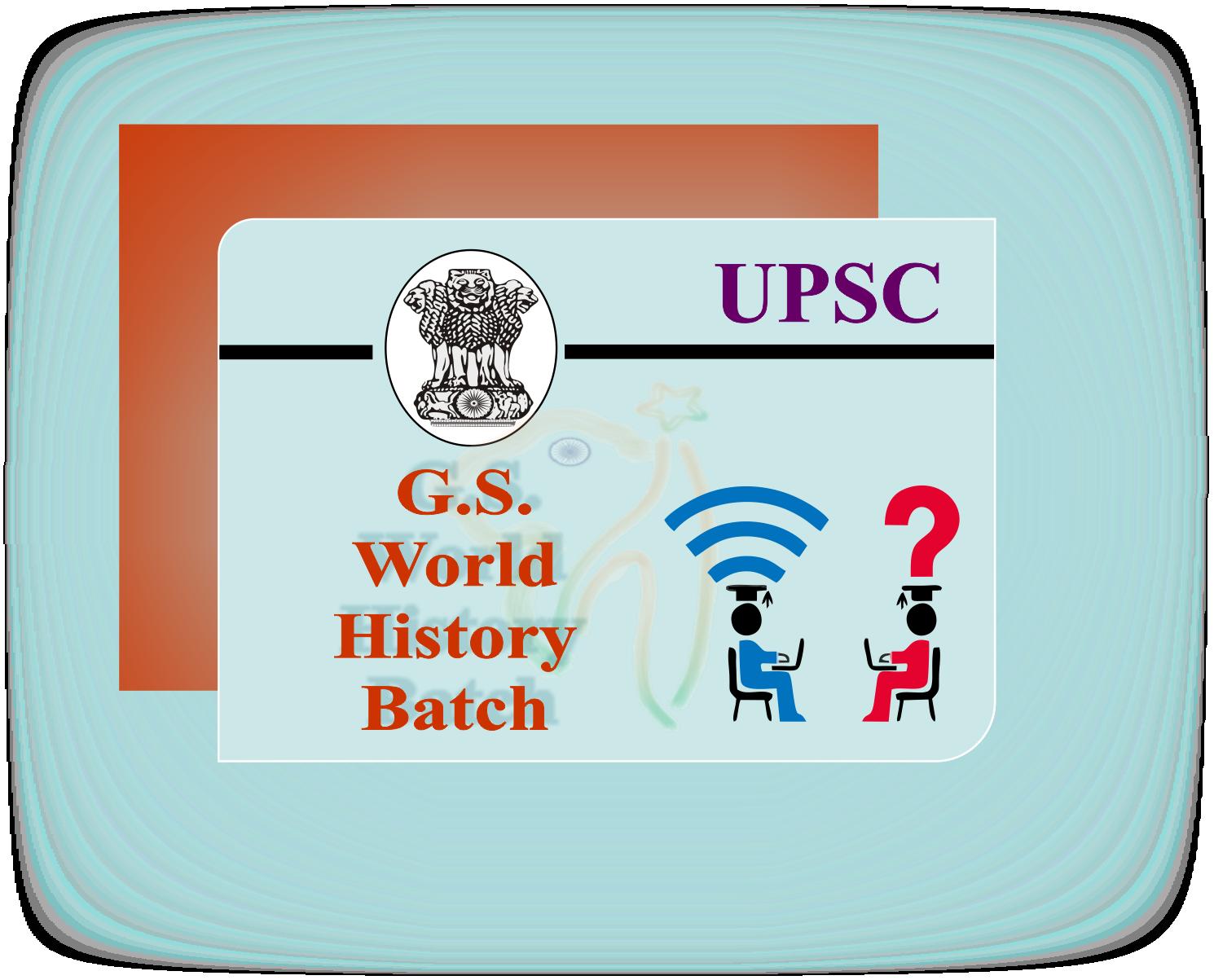 UPSC GS- World History Batch