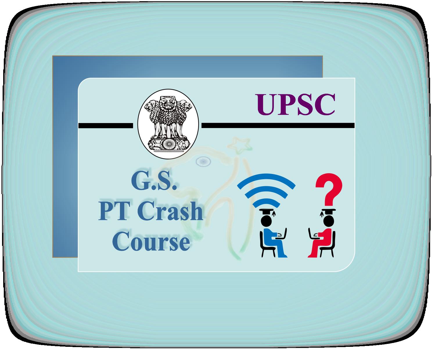 UPSC GS PT Crash Course
