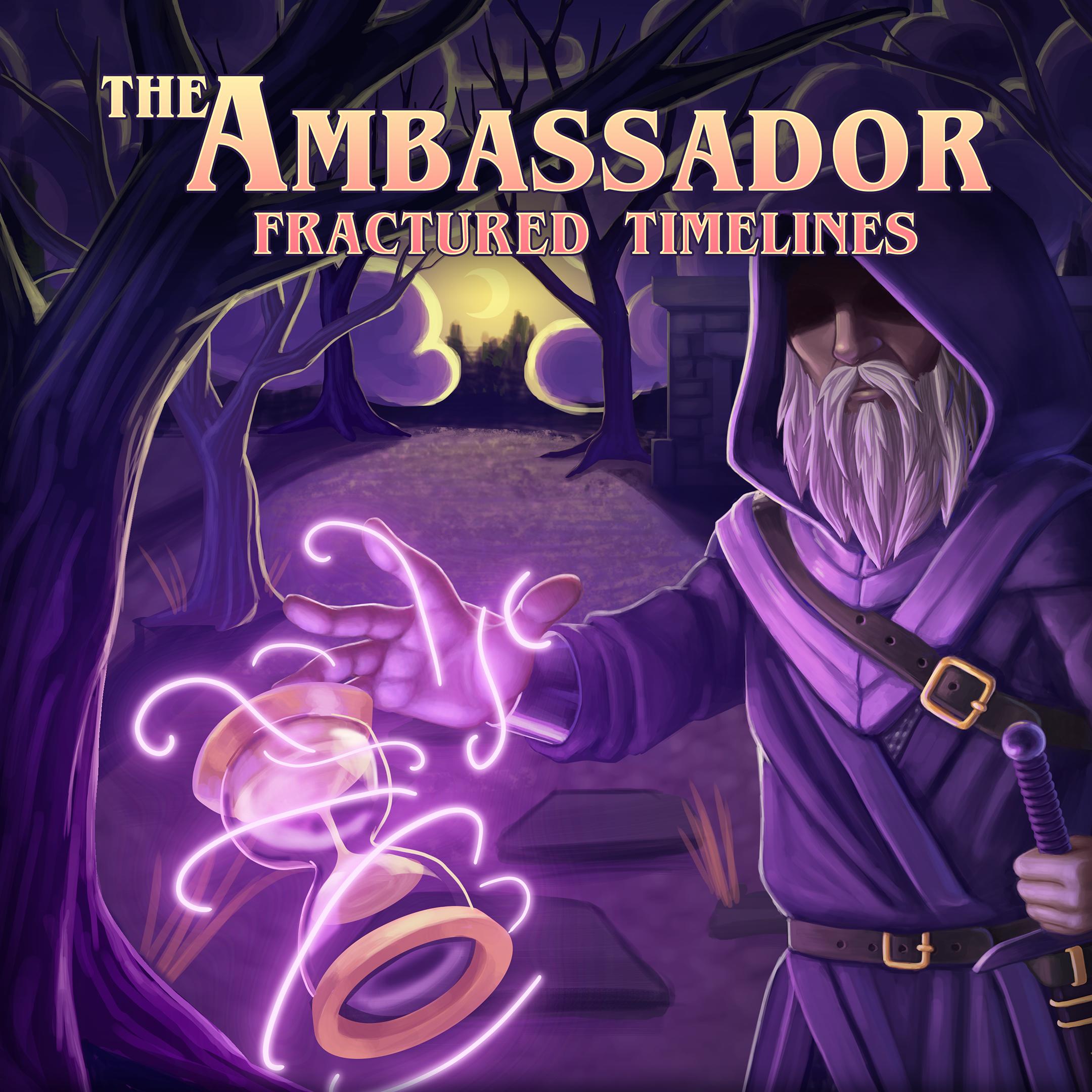 The Ambassador: Fracture Timelines