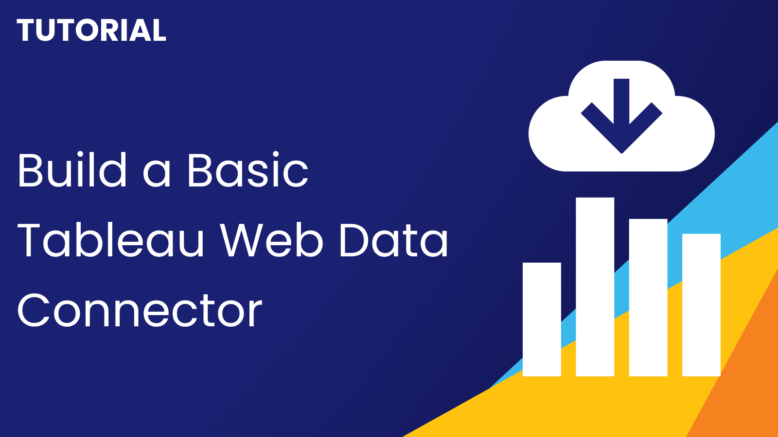 How to Build a Basic Tableau Web Data Connector