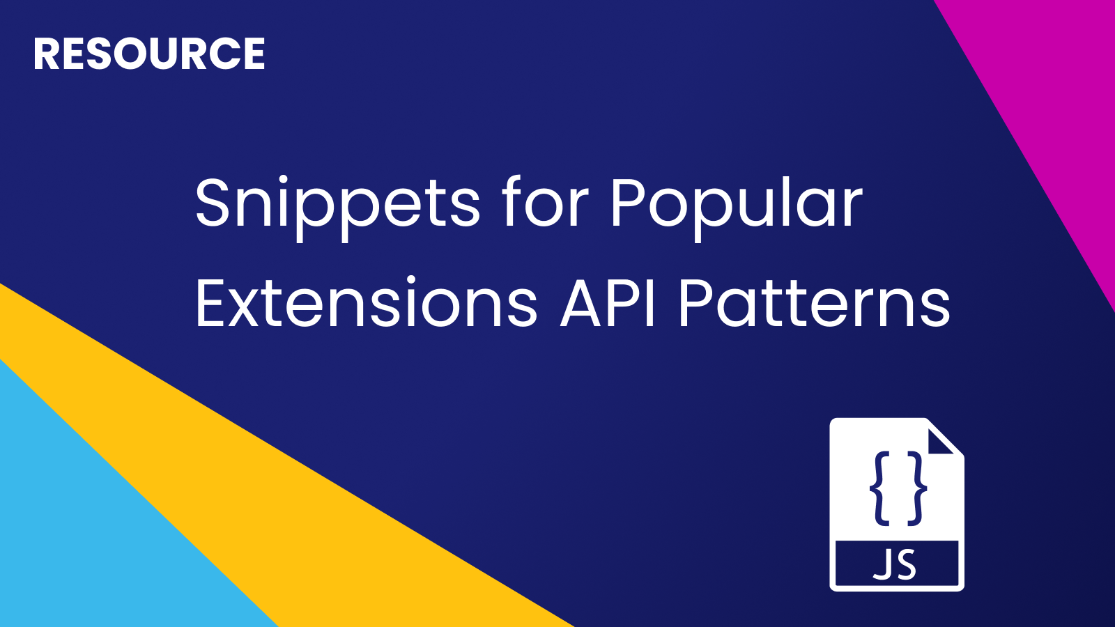 Snippets for Popular Extensions API Patterns