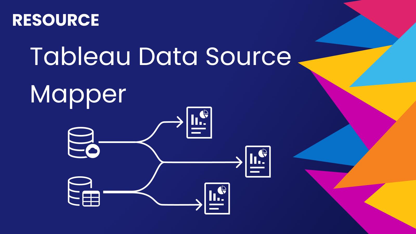 A Quick Tableau Data Source Mapper