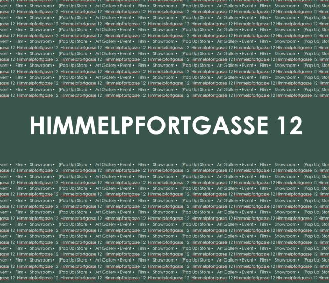 Himmelpfortgasse - ARTGALLERY • EVENTS • FILM • (POP UP) STORE