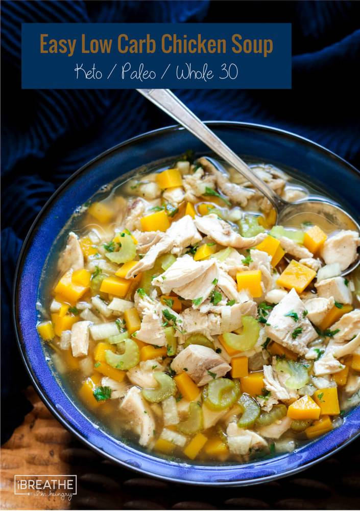 Easy Low Carb Chicken Soup - Whole 30