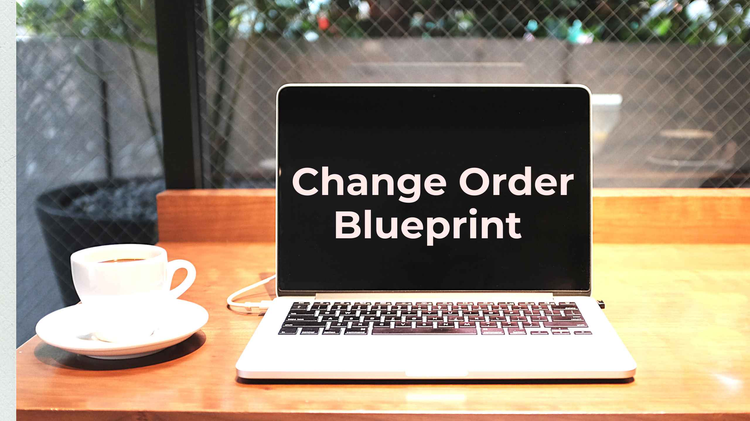 Change Order Blueprint