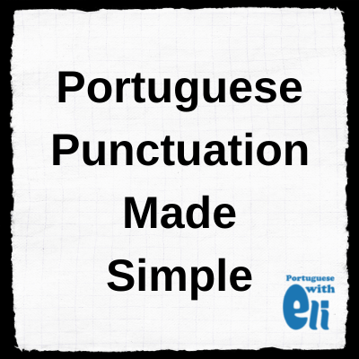 Portuguese Punctuation Made Simple
