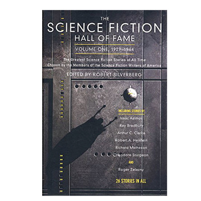 The Science Fiction Hall of Fame, Volume One 1929-1964: The Greatest Science Fiction Stories of All Time Kindle e-book