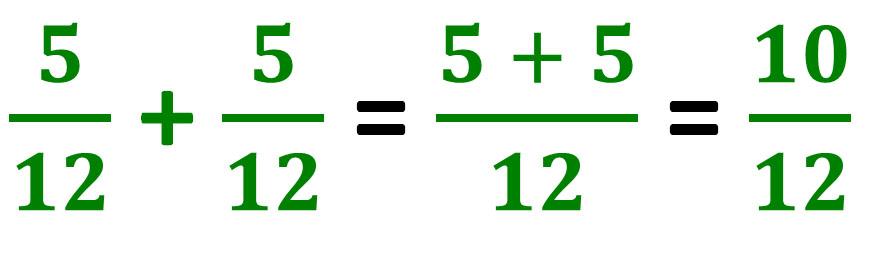 five-twelfths plus five-twelfths equals ten-twelfths