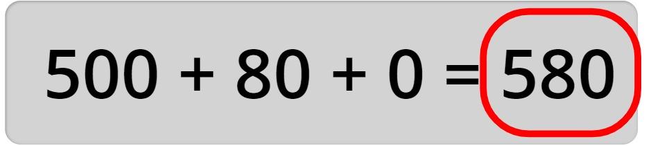 500 + 80 + 0 = 580