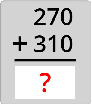 270 + 310