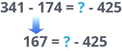 341 - 174 = ? - 425