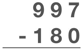 997 - 180 = ?