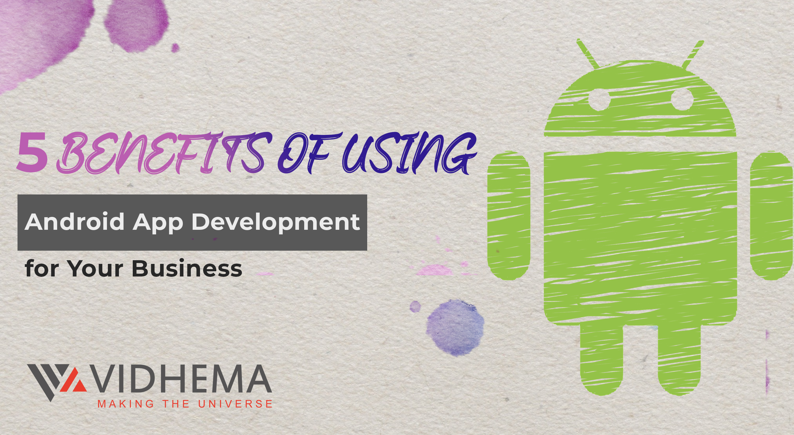 5 Benefits of Using Android App Development for Your Business