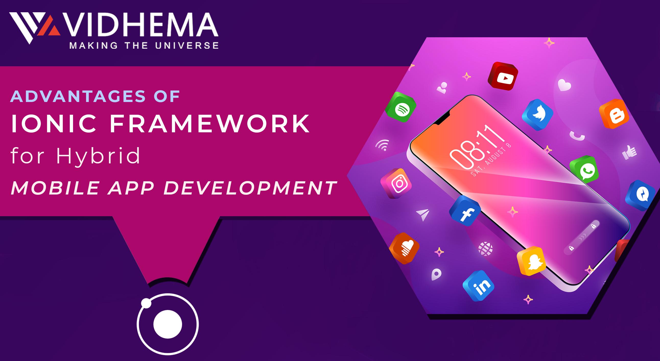 Advantages of Ionic Framework for Hybrid Mobile App Development