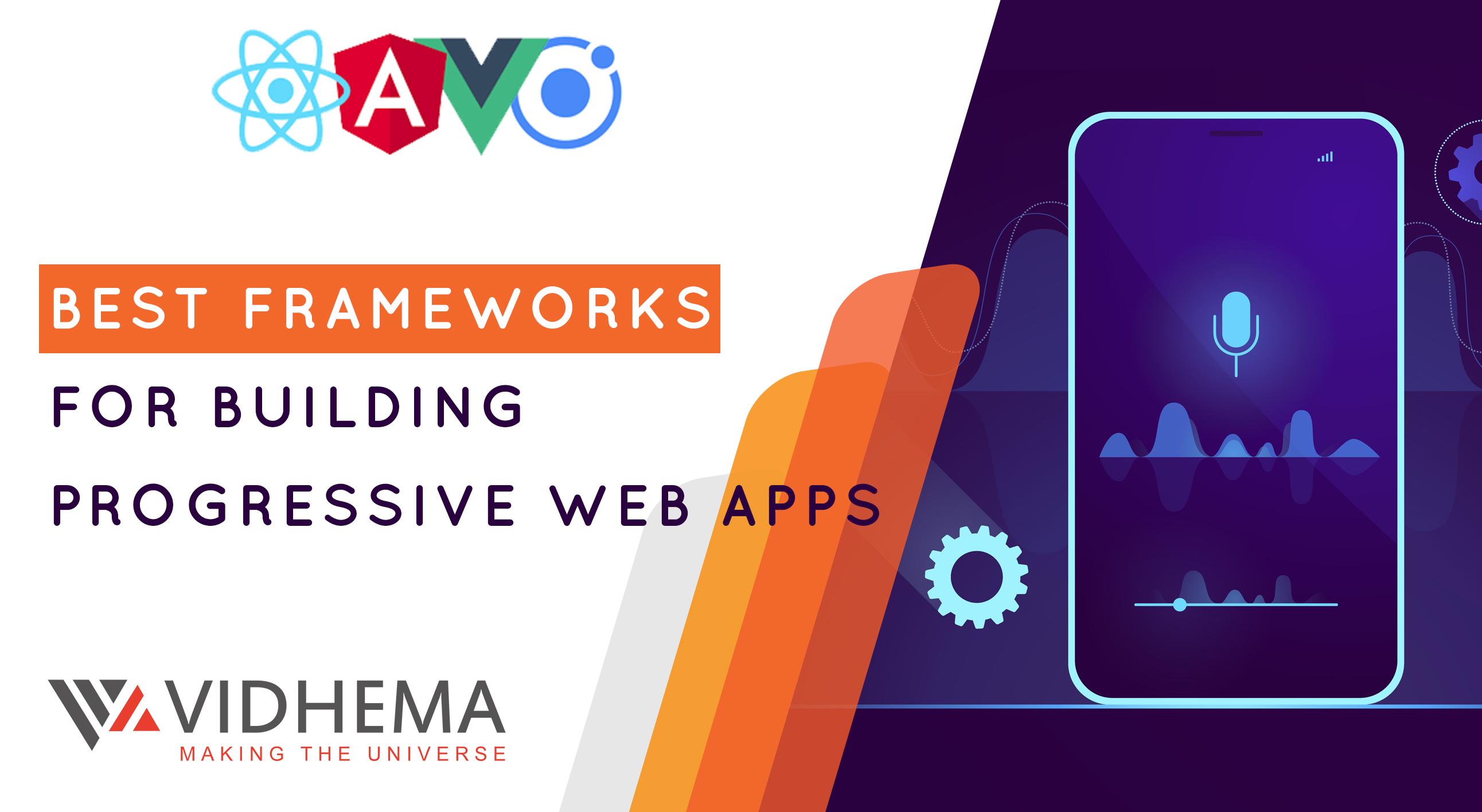 Best Frameworks For Building Progressive Web Apps