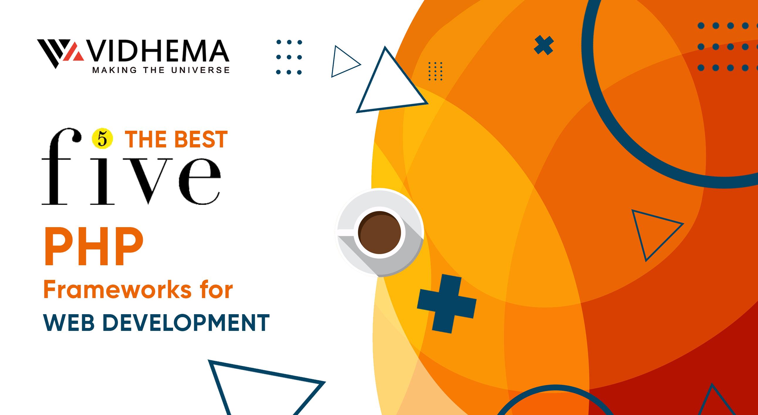 Best 5 PHP Frameworks for Web Development
