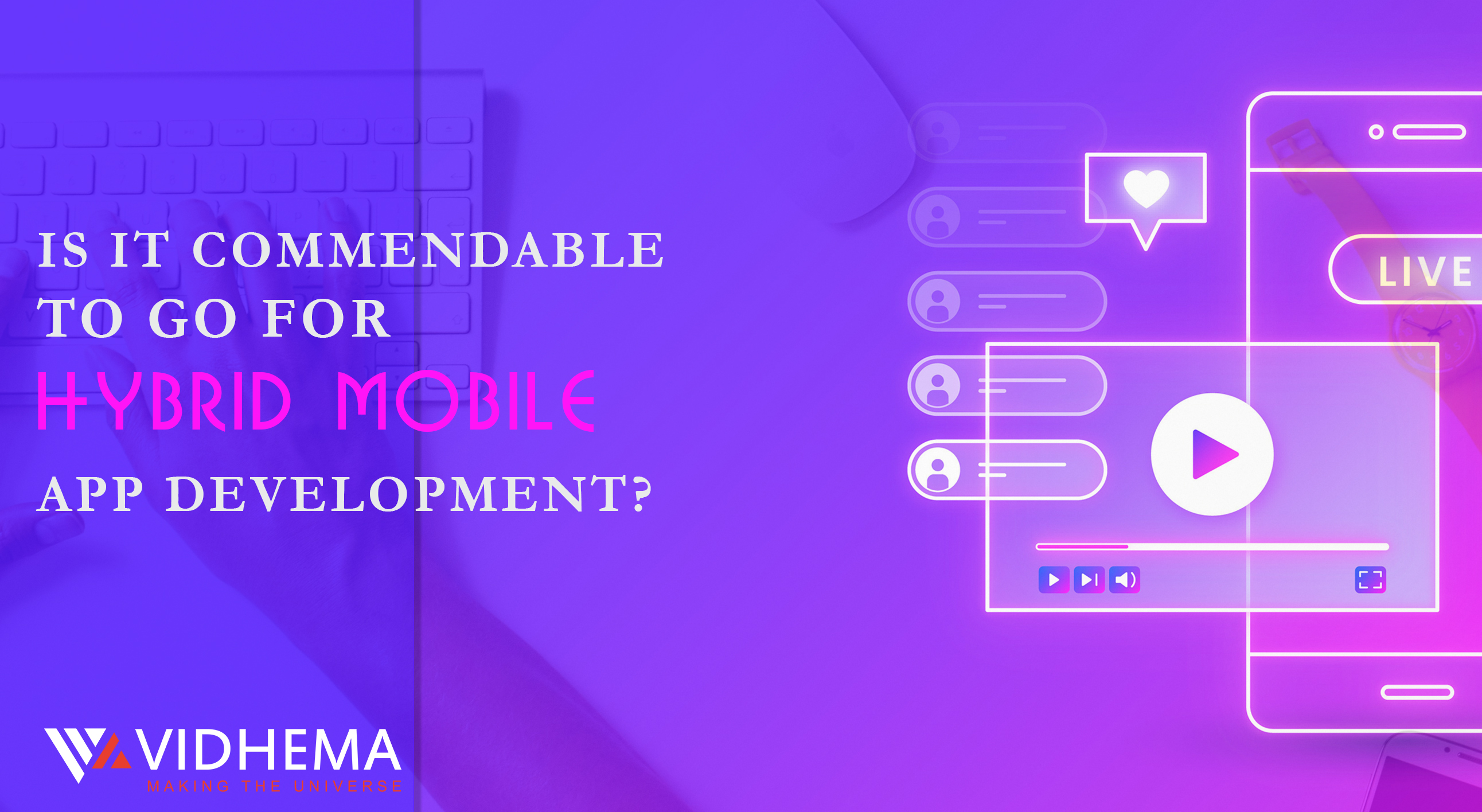 Is It Commendable To Go For Hybrid Mobile App Development