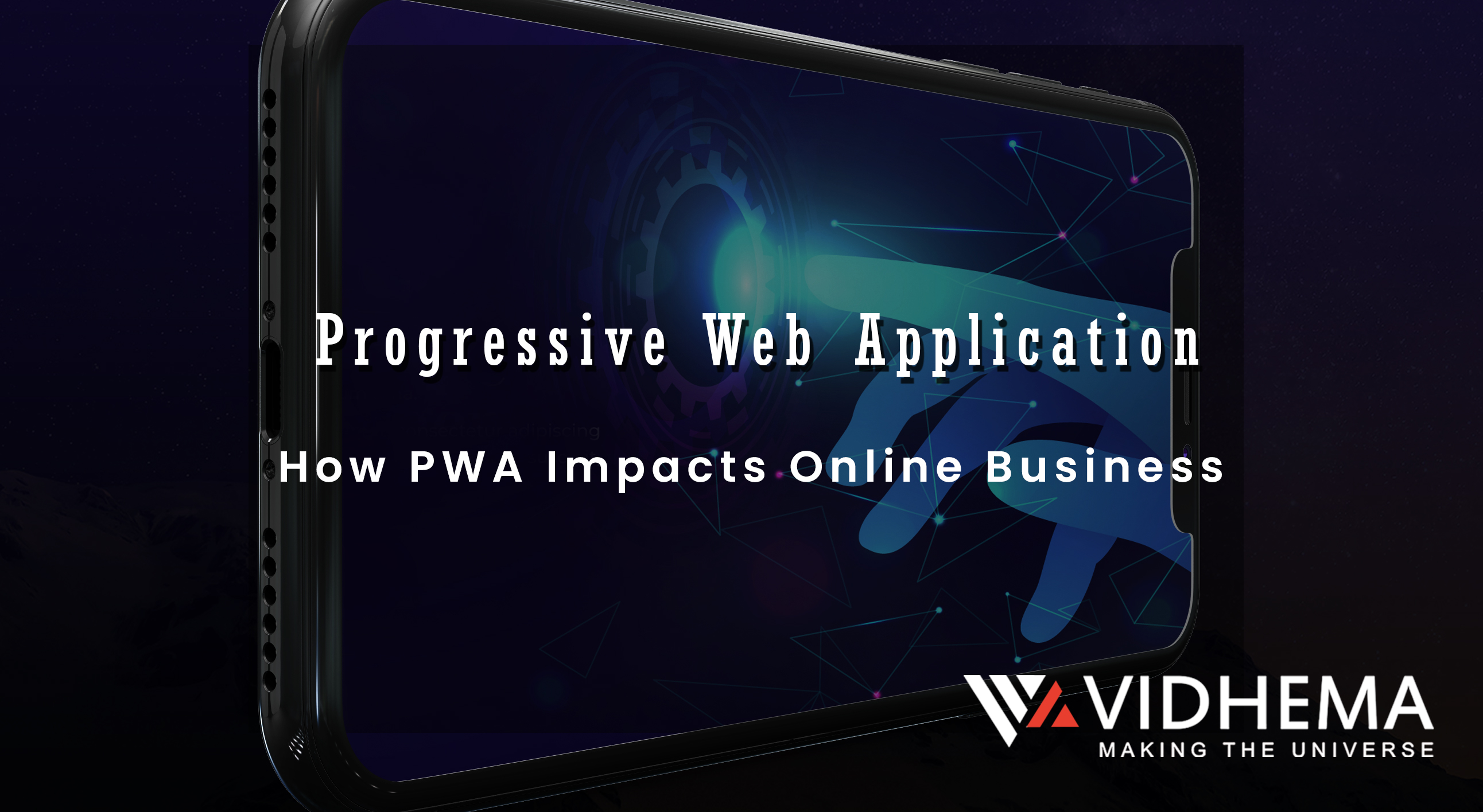 Progressive Web Application – How PWA Impacts Online Business & RoI