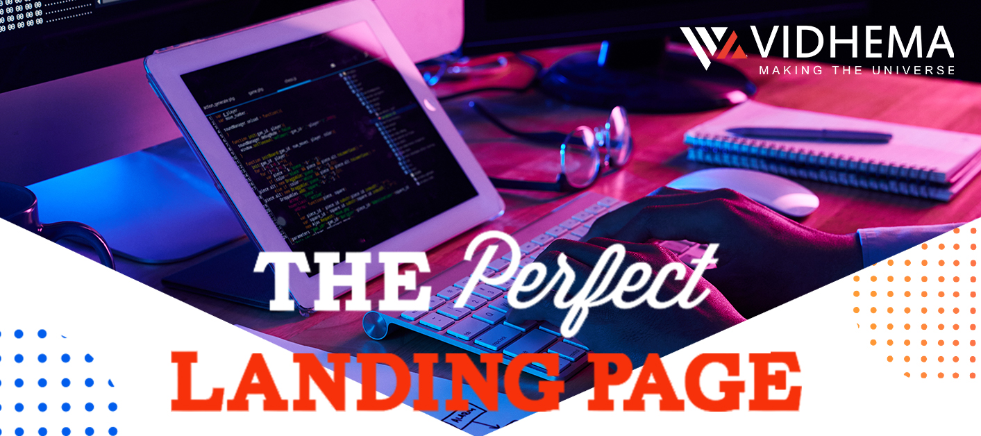Tips For Creating The Perfect Landing Page In 2020