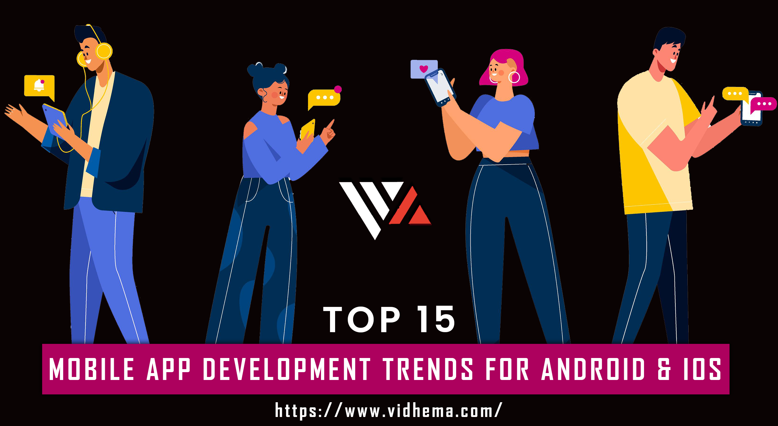 Top 15 Mobile App Development Trends for Android & iOS to Look Out in 2021