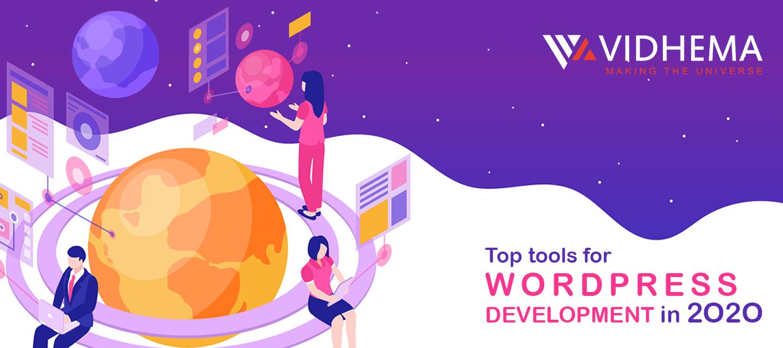 Top Tools For WordPress Development In 2020