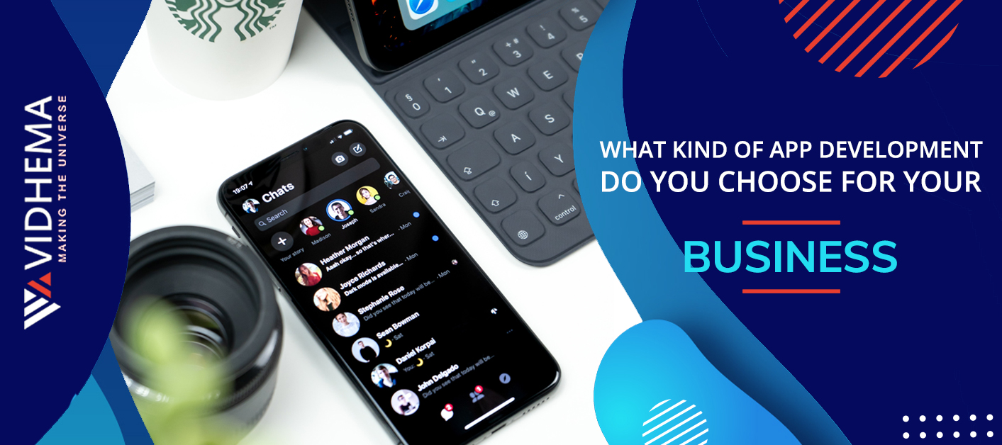 What Kind Of App Development Do You Choose For Your Business?