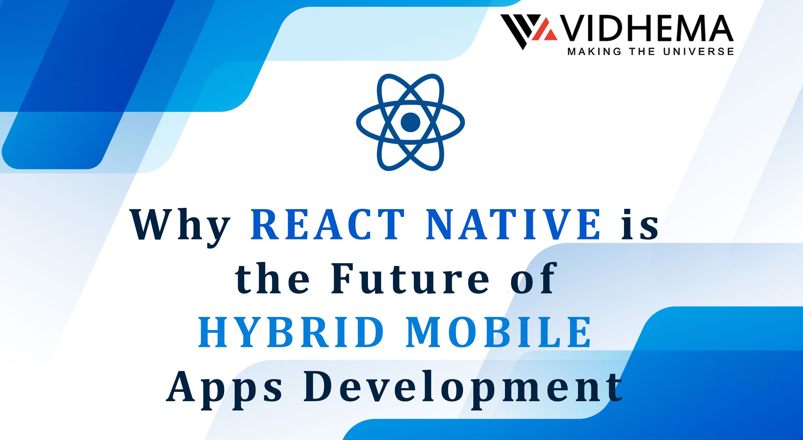 Why React Native Is the Future of Hybrid Mobile Apps Development?