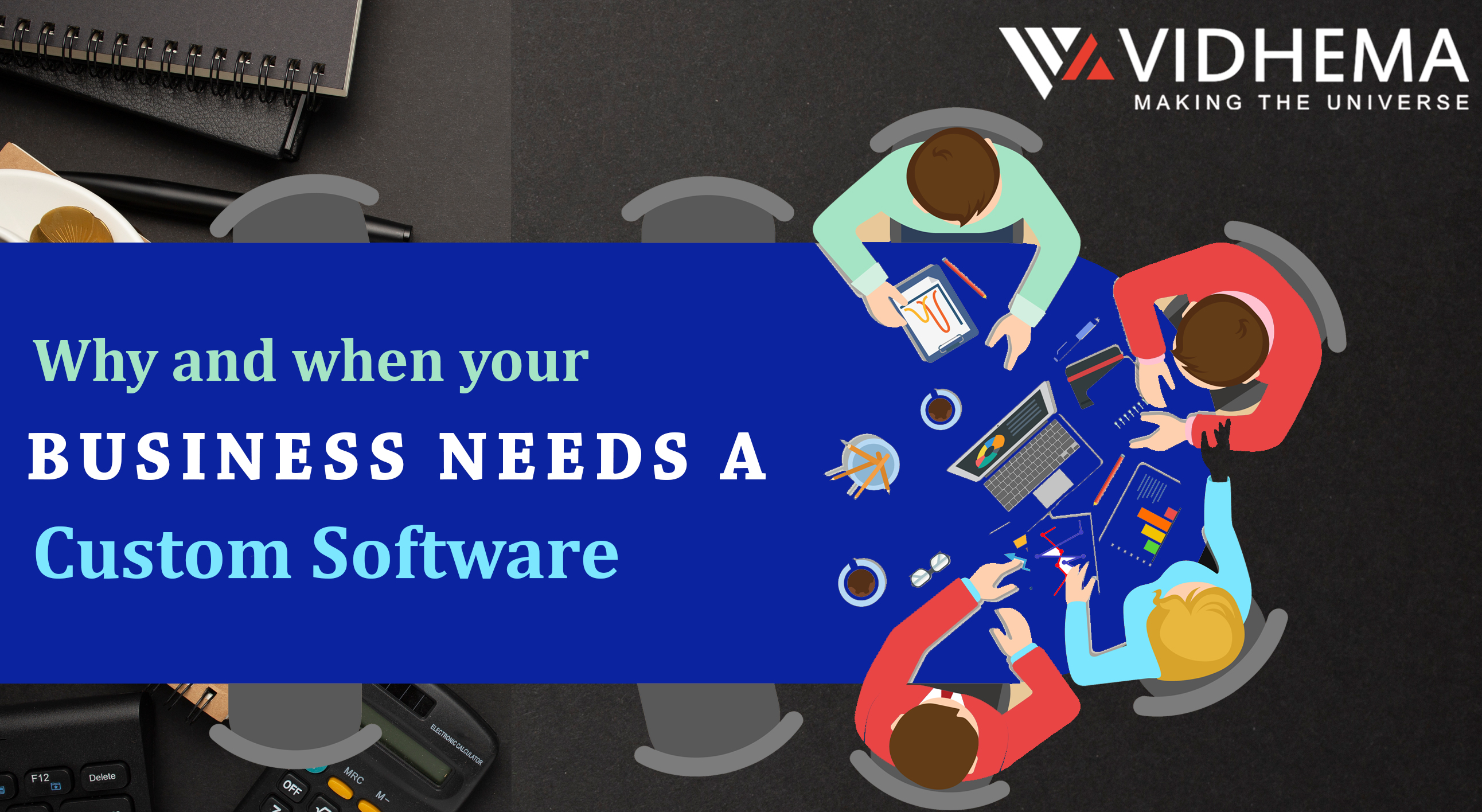Why and when your business needs a custom software